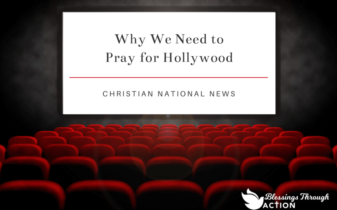 Why We Need to Pray for Hollywood