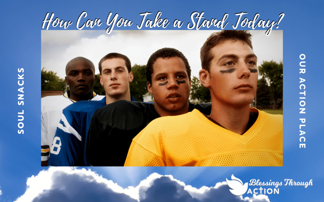 How Can You Take a Stand Today?