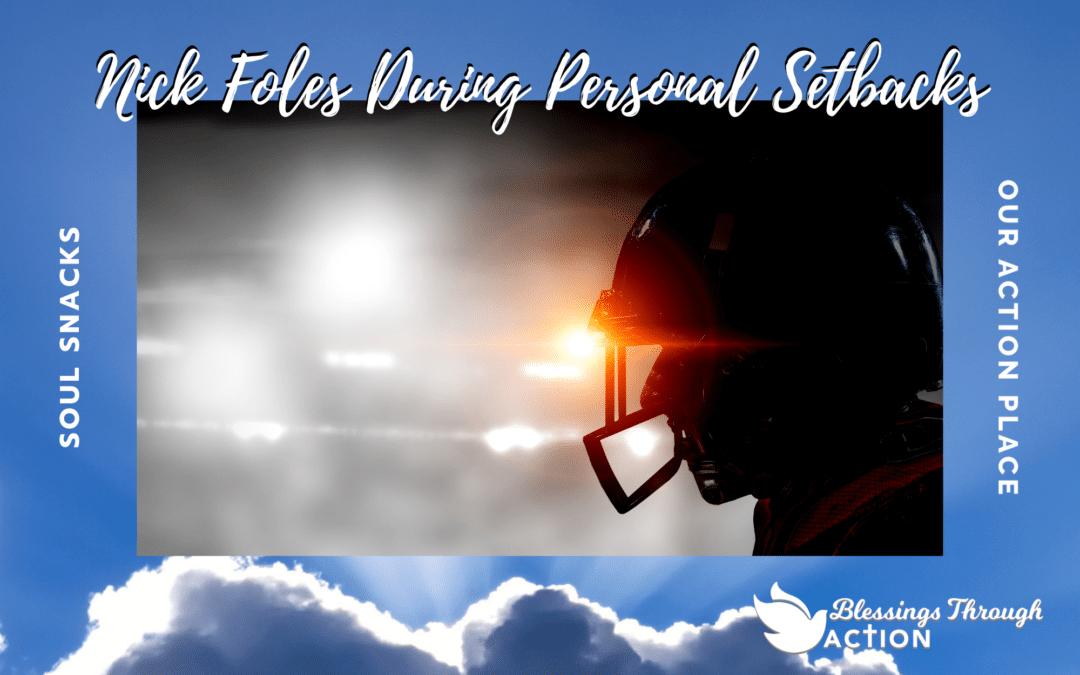 Be Like Jaguars Quarterback Nick Foles During Personal Setbacks