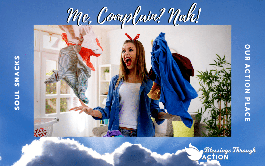 Me, Complain? Nah!