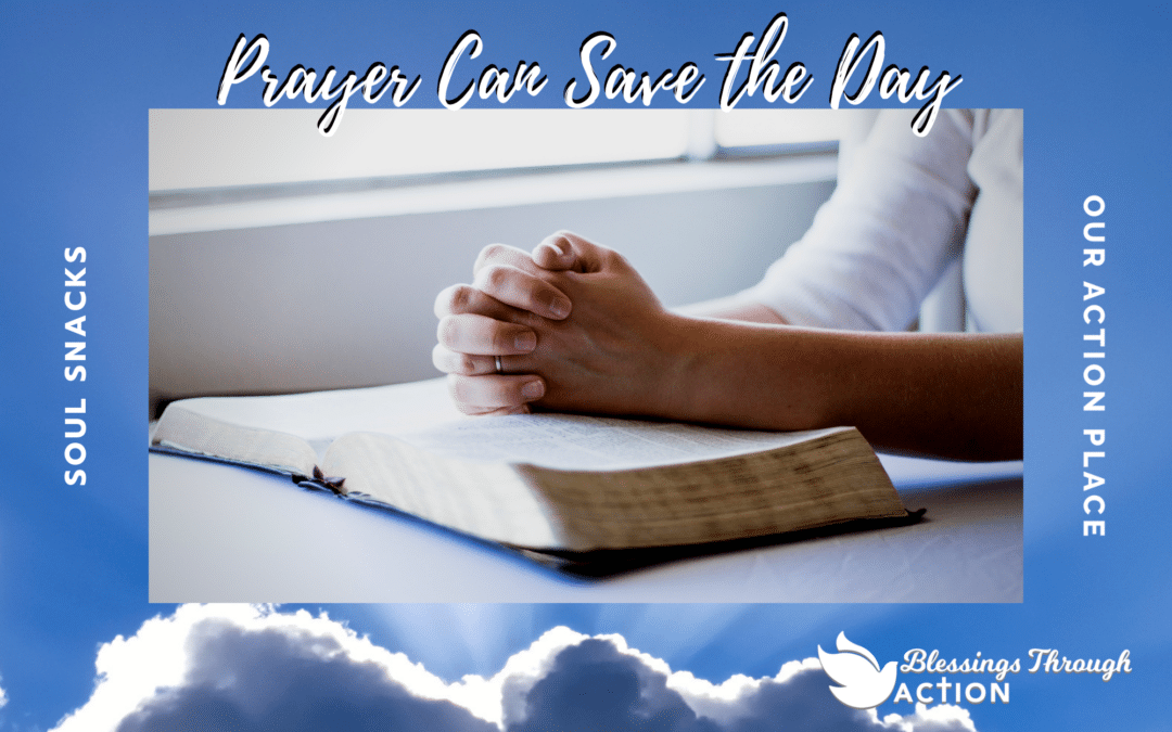 Prayer Can Save the Day